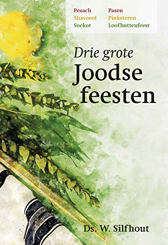 Drie grote Joodse feesten (Dutch Edition)