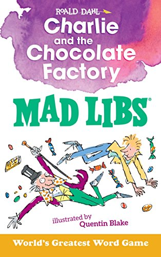 Charlie and the Chocolate Factory Mad Libs por Roald Dahl