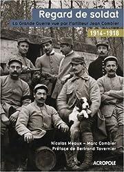 Regard de soldat : La Grande Guerre vue par l'artilleur Jean Combier