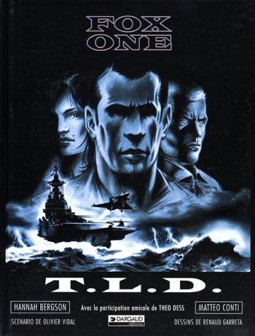 FOX ONE TOME 2 : TLD. Traversée longue durée