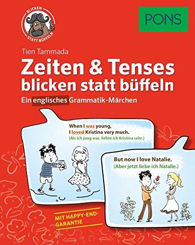 PONS Zeiten & Tenses blicken statt büffeln: Ein englisches Grammatik-Märchen. Mit Online-Übungen. (PONS blicken statt büffeln)