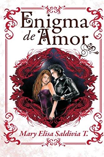 Enigma de Amor: todo comenzó escrito: Volume 1 por Mary Elisa Saldivia
