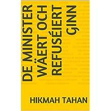 De Minister wäert och refuséiert ginn (Luxembourgish Edition)