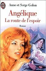 Angélique - La route de l'espoir de Anne Golon