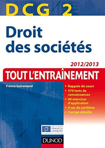 DCG 2 - Droit des sociétés - 2012/2013 : Tout l'Entraînement (DCG 2 - Droit des sociétés - DCG 2)