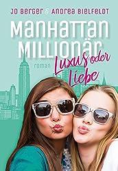 Manhattan Millionär - Luxus oder Liebe: Eine romantisch moderne New York Geschichte mit viel Liebe und Humor