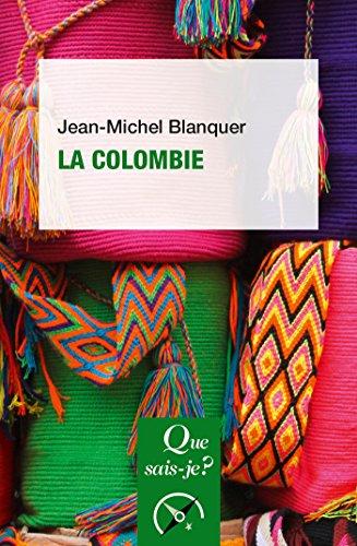 La Colombie:  Que sais-je ?  n 4091