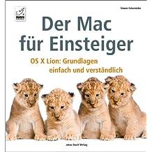 Der Mac für Einsteiger - OSX Lion : Grundlagen einfach und verständlich