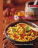 Indisch vegetarisch - Sushila Issar, Mrinal Kopecky