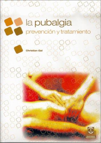 La pubalgia : prevención y tratamiento por Christian Gal