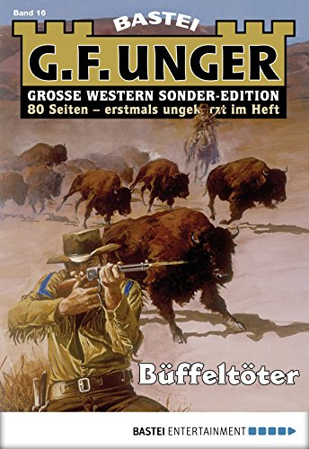 G. F. Unger Sonder-Edition 16 - Western: Büffeltöter