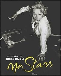 Mes stars : L'Album secret de Willy Rizzo