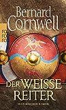 Der weiße Reiter: historischer Roman (Die Uhtred-Saga, Band 2) - Bernard Cornwell