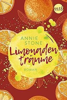 Limonadenträume: Liebesroman Neuerscheinung 2019 (Avery und Cade 2) von [Stone, Annie]