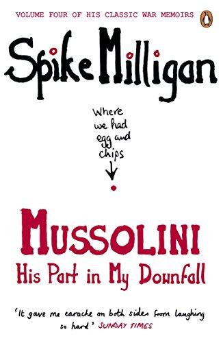 Mussolini: His Part in My Downfall (Spike Milligan War Memoirs)