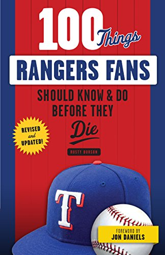 100 Things Rangers Fans Should Know & Do Before They Die (100 Things...Fans Should Know) (English Edition) por Rusty Burson