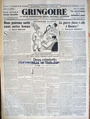 GRINGOIRE [No 695] du 03/04/1942 - NOUS POUVONS SORTIR SANS NOTRE BONNE PAR BERAUD - DEUX CRIMINELS - BLUM ET DALADIER - LA GUERRE FINIRA-T-ELLE A BASSORA PAR R. RECOULY - LA POLITIQUE DE LA CORBEILLE A PAIN - LES AVEUX D'UNE CANAILLE.