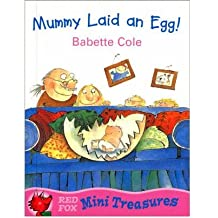 [Mummy Laid an Egg] (By: Babette Cole) [published: February, 2000]