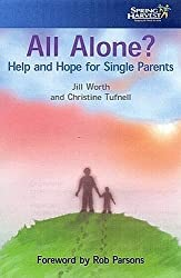 All Alone: Help and Hope for Single Parents