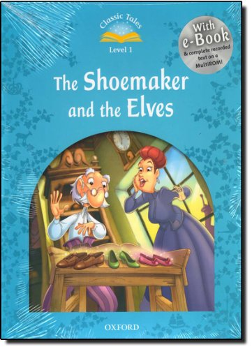 Classic Tales Second Edition: Classic Tales 1. The Shoemaker and the Elves. Audio CD Pack