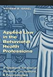 Applied Law in the Behavioral Health Professions: A Textbook for Social Workers, Counselors, and Psychologists by Andrew B. Israel (2002-10-07)