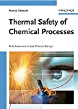 Thermal Safety of Chemical Processes: Risk Assessment and Process Design