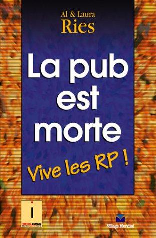 La pub est morte : Vive les RP ! par Al Ries