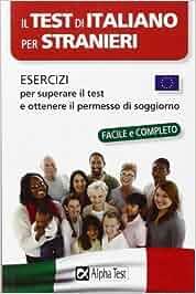 Amazon.it: Il test di italiano per stranieri. Esercizi per superare ...