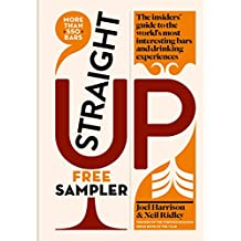 Straight Up: Where to drink & what to drink on every continent: FREE SAMPLER (English Edition)