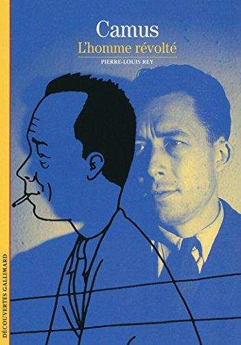 Camus: L'homme révolté par Pierre-Louis Rey