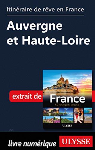 Descargar Libro Itinéraire de rêve en France - Auvergne et Haute-Loire de Collectif
