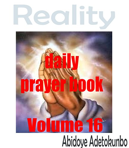 Reality Daily Prayer volume 16: Understanding the adversaries at the door (English Edition)