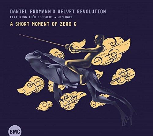 Daniel Erdmann's Velvet Revolution - A Short Moment of Zero G