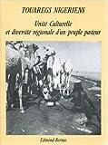 Touaregs nigériens : Unité culturelle et diversité régionale d'un peuple pasteur (Mémoires)