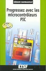 Progressez avec les microcontrôleurs PIC (1Cédérom)