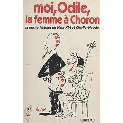 Moi, Odile, la femme à Choron : la petite histoire de Hara-Kiri et Charlie-Hebdo