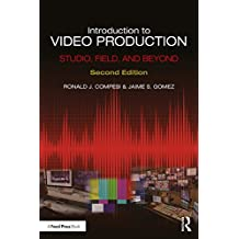 Introduction to Video Production: Studio, Field, and Beyond (English Edition)