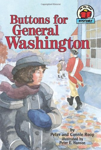 Buttons for General Washington (Carolrhoda on My Own Book.) by Peter Roop (1987-08-06)