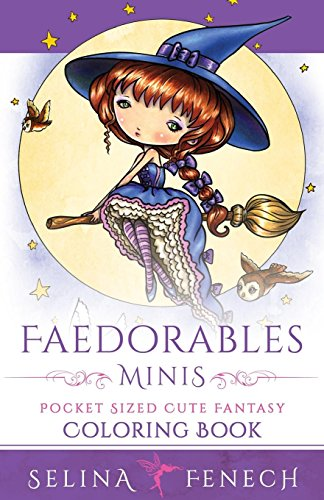 Faedorables Minis - Pocket Sized Cute Fantasy Coloring Book (Fantasy Coloring by Selina, Band 16)
