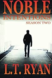 Noble Intentions: Season Two (Episodes 6-10) by L.T. Ryan (2013-04-03)