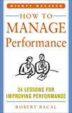 How to Manage Performance: 24 Lessons for Improving Performance (Mighty Manager Series) (Mighty Managers Series)