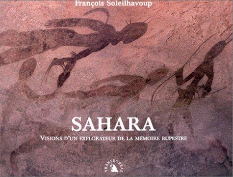 Sahara, Visions d'un explorateur de la mémoire rupestre