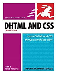 DHTML and CSS for the World Wide Web, Third Edition: Visual QuickStart Guide