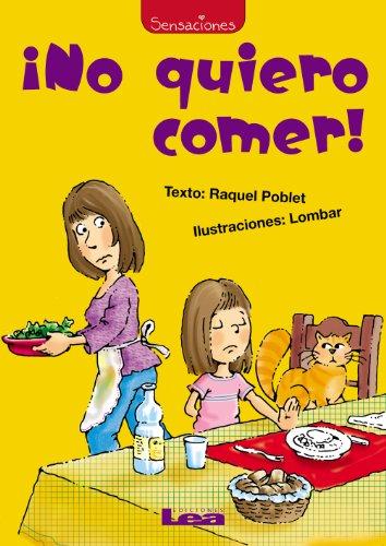 No Quiero Comer! (Sensaciones / Sensations) por Raquel Poblet