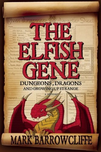 The Elfish Gene: Dungeons, Dragons and Growing Up Strange by Mark Barrowcliffe (2009-11-01)