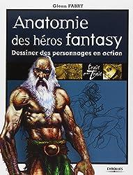 Anatomie des héros fantasy : Dessiner des personnages en action