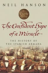 The Confident Hope of a Miracle: The Spanish Armada