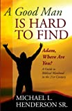 Best Are Hard To Find - A Good Man Is Hard to Find: Adam Review