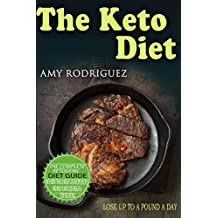 The Keto Diet: The Complete Ketogenic Diet Guide, with More Than 25 Weight Loss Recipes Recipes and Meal Plan to Lose Weight & Stop Fad Dieting (English Edition)
