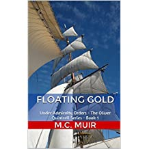 Floating Gold: Under Admiralty Orders - The Oliver Quintrell Series - Book 1
